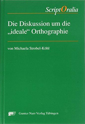 9783823342748: Die Diskussion um die ideale Orthographie: Das Beispiel der Kreolsprachen auf französischer Basis in derKaribik und des Französischen im 16. und 20. Jahrhundert