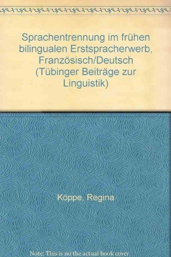 9783823347187: Sprachentrennung im fr�hen bilingualen Erstspracherwerb, Franz�sisch/Deutsch (T�binger Beitr�ge zur Linguistik)