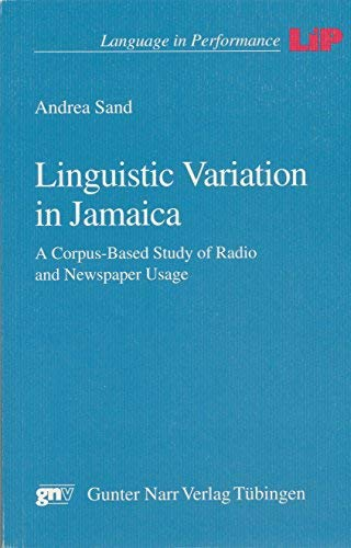 9783823349433: Linguistic variation in Jamaica: A corpus-based study of radio and newspaper usage (Language in performance)