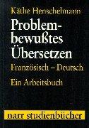 9783823349693: Problem-bewußtes Übersetzen. Französisch- Deutsch. Ein Arbeitsbuch.