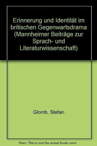 9783823350347: Erinnerung und Identität im britischen Gegenwartsdrama (Mannheimer Beiträge zur Sprach- und Literaturwissenschaft)