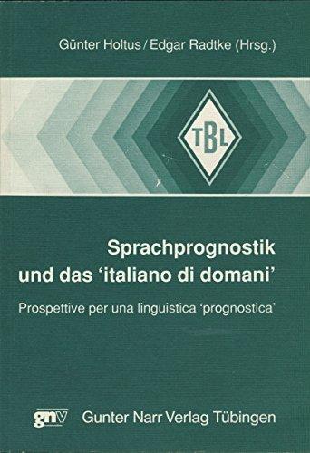 9783823350491: Sprachprognostik und das 'italiano di domani': Prospettive per una linguistica 'prognostica'
