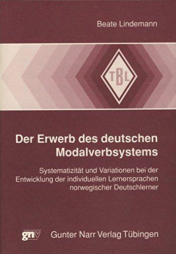 9783823350842: Der Erwerb des deutschen Modalverbsystems: Systematizität und Variationen bei der Entwicklung der individuellen Lernersprachen norwegischer Deutschlerner (Tübinger Beiträge zur Linguistik)