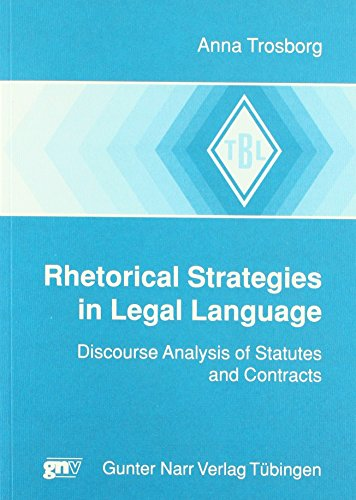 9783823350897: Rhetorical strategies in legal language: Discourse analysis of statutes and contracts (Tubinger Beitrage zur Linguistik)