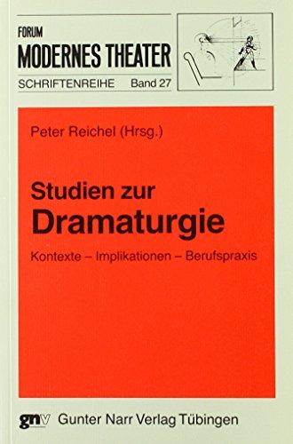 9783823352273: Studien zur Dramaturgie: Kontexte - Implikationen - Berufspraxis (Forum Modernes Theater Schriftenreihe)