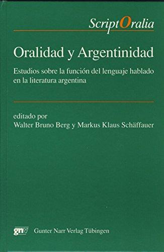 9783823354086: Oralidad y argentinidad: Estudios sobre la funcion del lenguaje hablado en la literatura argentina (Script Oralia) (Spanish Edition)