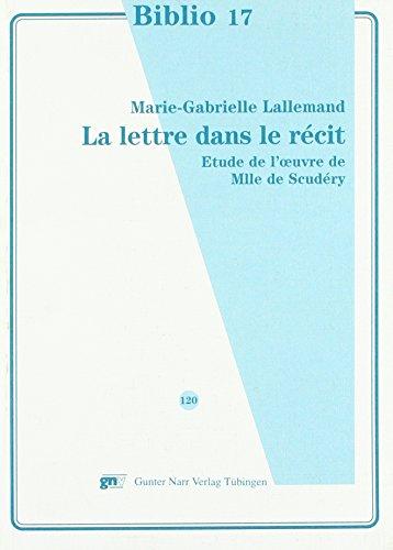 9783823355328: La lettre dans le r�cit: Etude de l'oeuvre de Mademiselle de Scud�ry