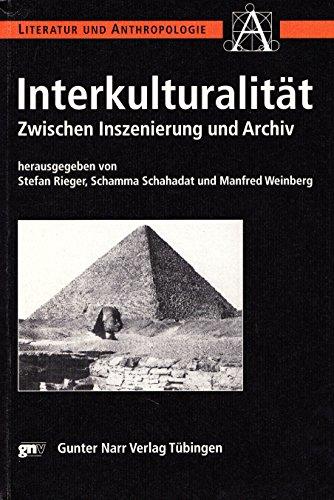 9783823357056: Interkulturalität: Zwischen Inszenierung und Archiv (Literatur und Anthropologie)