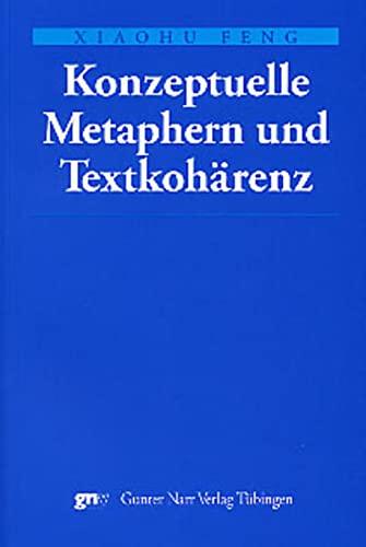 Konzeptuelle Metaphern und Textkohärenz: Xiaohu Feng