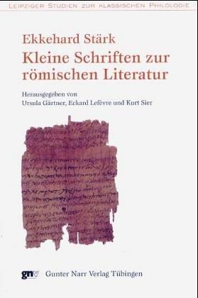 Kleine Schriften zur römischen Literatur: Ekkehard St�rk