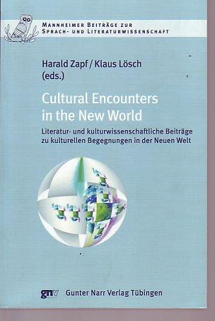 9783823360445: Cultural Encounters in the New World: Literatur- und kulturwissenschaftliche. Beitr�ge zu kulturellen Begegnungen in der Neuen Welt. In collaboration ... Friedrich W. Horlacher and Dieter Meindl