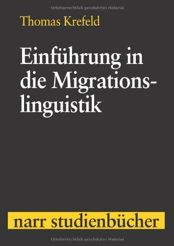 9783823360490: Einführung in die Migrationslinguistik: Von der Germania italiana in die Romania multipla