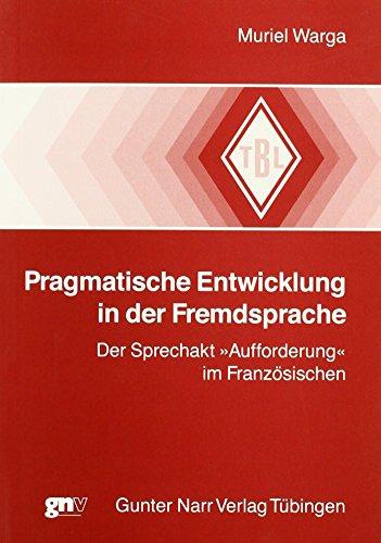 Pragmatische Entwicklung in der Fremdsprache.: Muriel Warga