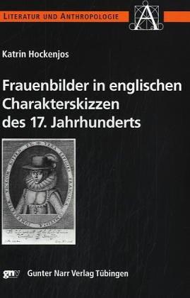 Frauenbilder in englischen Charakterskizzen des 17. Jahrhunderts: Katrin Hockenjos