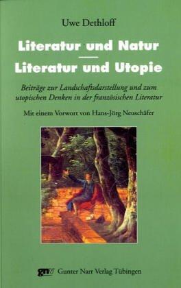 Literatur und Natur - Literatur und Utopie: Uwe Dethloff