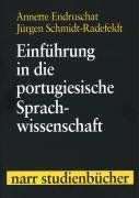 Einführung in die portugiesische Sprachwissenschaft. Jürgen Schmidt-Radefeldt: Endruschat, Annette und