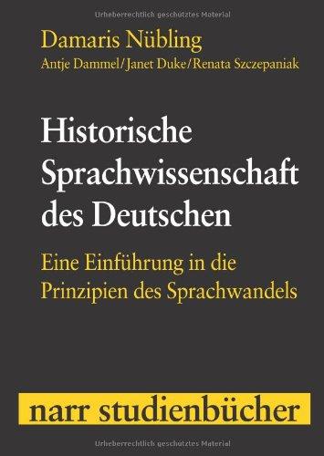9783823362128: Historische Sprachwissenschaft des Deutschen: Eine Einführung in die Prinzipien des Sprachwandels