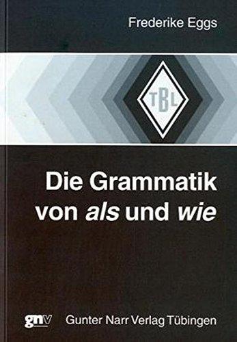 Die Grammatik von als und wie: Friederike Eggs