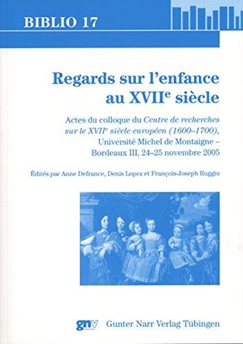 Regards sur l'enfance au XVIIe siècle: Anne Defrance