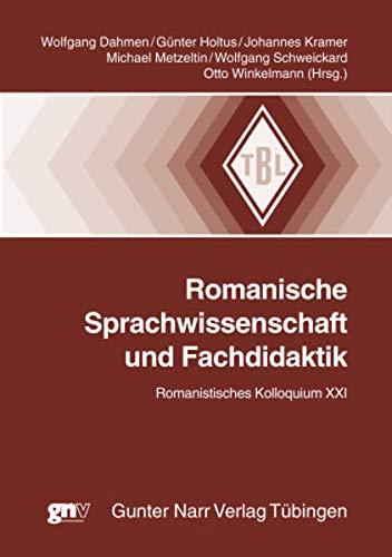 9783823363118: Romanische Sprachwissenschaft und Fachdidaktik: Romanistisches Kolloquium XXI