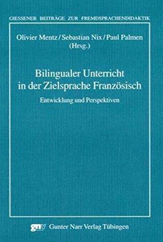 Bilingualer Unterricht in der Zielsprache Französisch: Narr Dr. Gunter