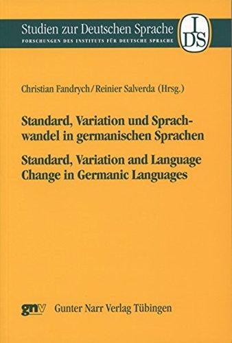 Standard, Variation und Sprachwandel in germanischen Sprachen / Standard, Variation and ...