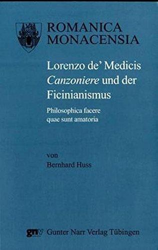Lorenzo de' Medicis Canzoniere und der Ficinianismus: Bernhard Huss