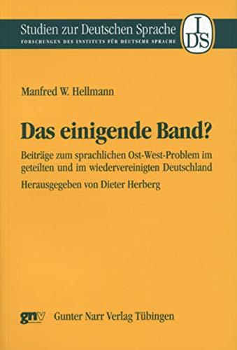 9783823363859: Das einigende Band?: Beitr�ge zum sprachlichen Ost-West-Problem im geteilten und im wiedervereinigten Deutschland