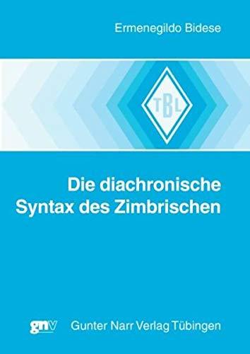 Die diachronische Syntax des Zimbrischen: Ermenegildo Bidese