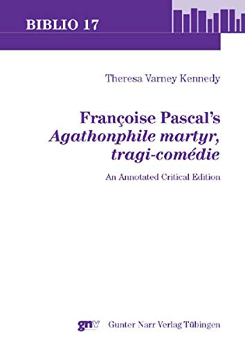 Françoise Pascal's 'Agathonphile martyr, tragi-comédie': Theresa ...