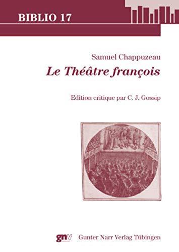 Samuel Chappuzeau, Le Théâtre françois: C. J. Gossip