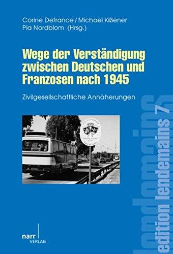 9783823364214: Wege der Verst�ndigung zwischen Deutschen und Franzosen nach 1945: Zivilgesellschaftliche Ann�herungen