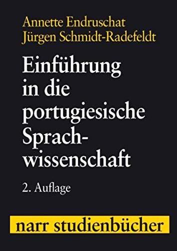 Einführung in die portugiesische Sprachwissenschaft: Annette Endruschat; Jürgen