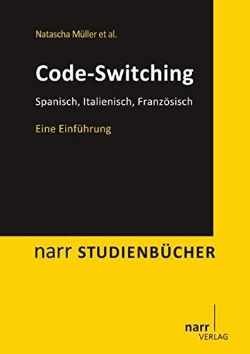 9783823364337: Code-switching: Spanisch, Französisch, Italienisch: Eine Einführung
