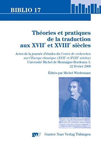 9783823365129: Theories et pratiques de la traduction aux XVIIe et XVIIIe siecles