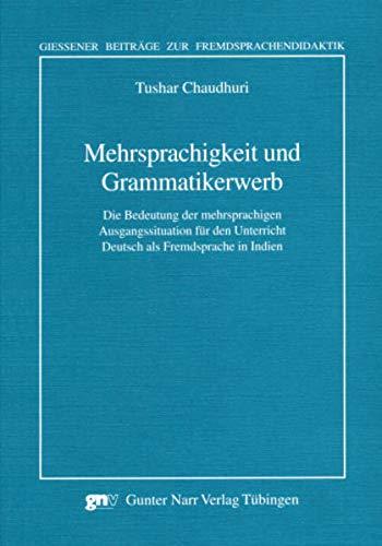 Mehrsprachigkeit und Grammatikerwerb: Die Bedeutung der mehrsprachigen Ausgangssituation für den ...