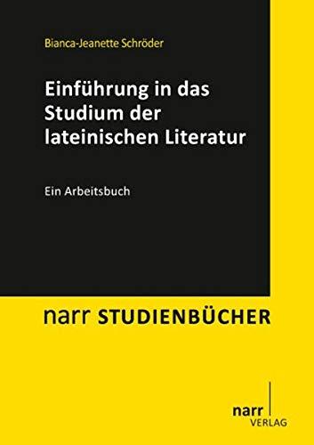 Einführung in das Studium der lateinischen Literatur: Narr Dr. Gunter
