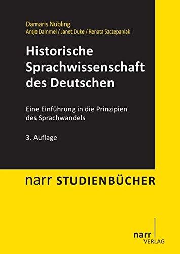 9783823366157: Historische Sprachwissenschaft des Deutschen: Eine Einführung in die Prinzipien des Sprachwandels