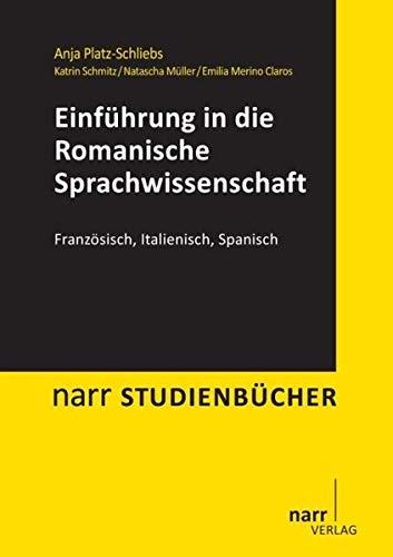 Einführung in die Romanische Sprachwissenschaft: Narr Dr. Gunter