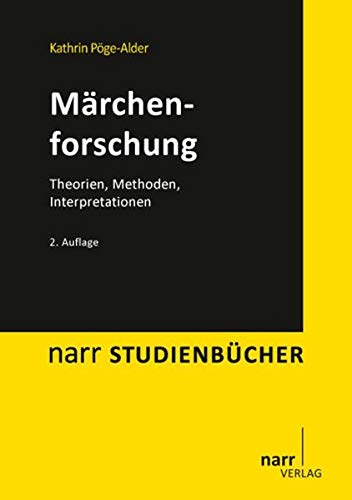 Märchenforschung: Theorien, Methoden, Interpretationen - Katrin Pöge-Alder