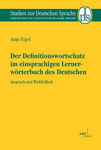 Der Definitionswortschatz im einsprachigen Lernerwörterbuch des Deutschen: Antje T�pel