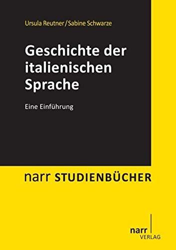 Italienische Sprachgeschichte: Narr Dr. Gunter