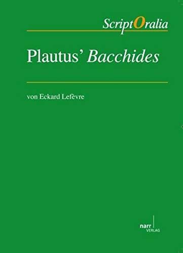 Plautus Bacchides: Eckard Lefèvre
