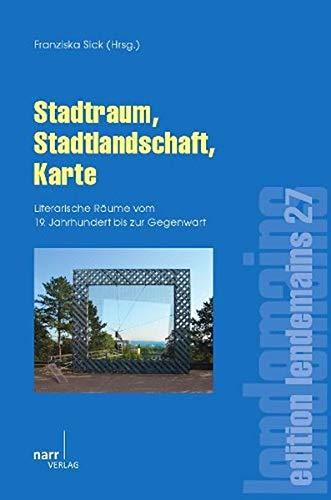 9783823366980: Stadtraum, Stadtlandschaft, Karte. Literarische Räume vom 19. Jahrhundert bis zur Gegenwart