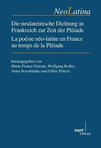 9783823367024: Die neulateinische Dichtung in Frankreich zur Zeit der Pléiade/La poésie néo-latine en France au temps de la Pléiade