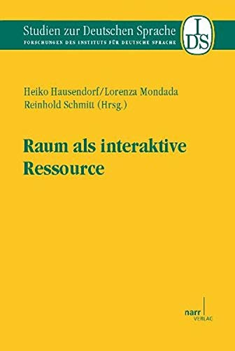 Raum als interaktive Ressource: Heiko Hausendorf