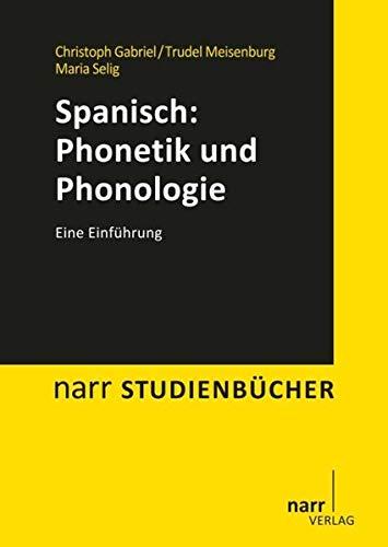 Spanisch: Phonetik und Phonologie: Narr Dr. Gunter