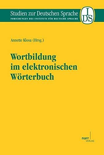 Wortbildung im elektronischen Wörterbuch: Annette Klosa