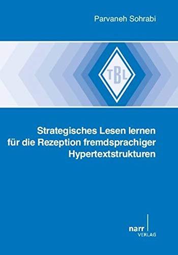 Strategisches Lesen lernen für die Rezeption fremdsprachiger Hypertextstrukturen: Parvaneh ...