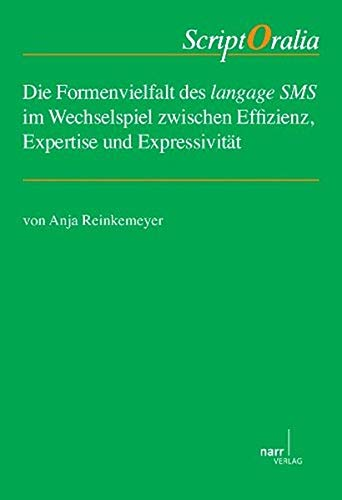 Die Formenvielfalt des langage SMS im Wechselspiel zwischen Effizienz, Expertise und Expressivit&...